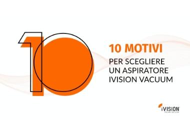 10 motivi per scegliere un aspiratore iVision Vacuum